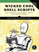 Wicked Cool Shell Scripts, 2nd Edition by Dave Taylor, Brandon Perry