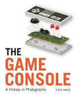 The Game Console A History in Photographs by Evan Amos