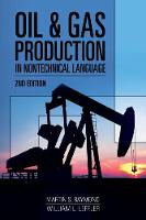 Oil & Gas Production In Nontechnical Language by Martin S. Raymond, William L. Leffler