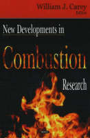 New Developments in Combustion Research by William J. Carey