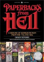 Paperbacks From Hell The Twisted History of '70s and '80s Horror Fiction by Grady Hendrix