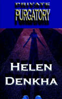 Private Purgatory by Helen Denkha