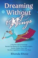 Dreaming Without Wings by Rhonda Rhose