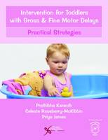 Intervention for Toddlers with Gross and Fine Motor Delays Practical Strategies by Prathibha Karanth, Celeste Roseberry-McKibbin
