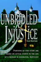 Unbridled Injustice by Ellie Boatman