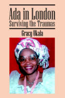 ADA in London Surviving the Traumas by Gracy Ukala