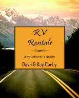 RV Rentals A Vacationer's Guide by Dave Corby, Kay Corby
