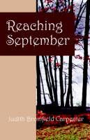 Reaching September by Judith Bromfield Carpenter