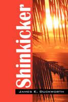 Shinkicker by James E Duckworth