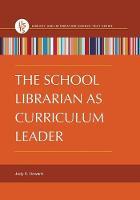 The School Librarian as Curriculum Leader by Jody K. Howard