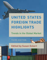 United States Foreign Trade Highlights Trends in the Global Market by Susan Ockert