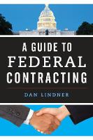 A Guide to Federal Contracting by Dan Lindner