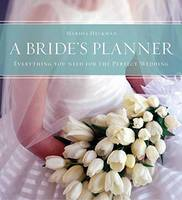 A Bride's Planner Everything You Need for the Perfect Wedding by Marsha Heckman