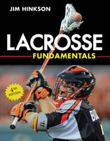 Lacrosse Fundamentals by Jim Hinkson