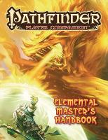 Pathfinder Player Companion: Elemental Master's Handbook by Paizo Staff