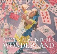 Alice's Adventures in Wonderland The Classic Edition by Lewis Carroll, Charles Santore