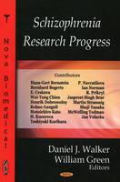 Schizophrenia Research Progress by Daniel J. Walker