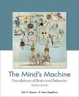 The Mind's Machine Foundations of Brain and Behavior by Neil V. Watson, S. Marc Breedlove