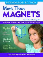 More than Magnets, Standards Edition Science Activities for Preschool and Kindergarten by Sally Moomaw, Brenda Hieronymus