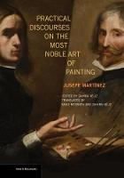 Practical Discourses on the Most Noble Art of Painting by Jusepe Martinez, Zahira Veliz, David McGrath