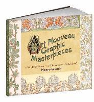 Art Nouveau Graphic Masterpieces 100 Plates From La Decoration Artistique by Henry Guedy
