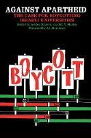 Against Apartheid The Case for Boycotting Israeli Universities by Bill V. Mullen
