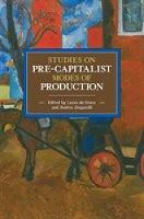 Studies In Pre-capitalist Modes Of Production Historical Materialist Volume 97 by Laura Da Graca
