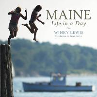 Maine: Life in a Day by Susan Conley