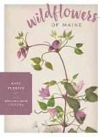 Wildflowers of Maine by Melissa Dow Cullina