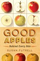Good Apples Behind Every Bite by Futrell Susan