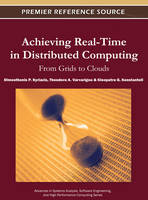 Achieving Real-Time in Distributed Computing From Grids to Clouds by Dimosthenis P. Kyriazis