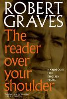 The Reader Over Your Shoulder A Handbook for Writers of English Prose by Alan Hodge
