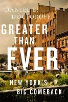 Greater than Ever New York's Ultimate Comeback Story by Daniel L. Doctoroff