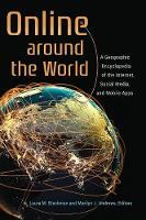 Online around the World A Geographic Encyclopedia of the Internet, Social Media, and Mobile Apps by Laura M. Steckman, Marilyn J. Andrews
