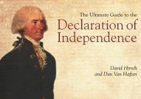 The Ultimate Guide to the Declaration of Independence by David Hirsch, Dan Van Haften