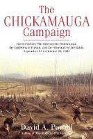 The Chickamauga Campaign-Barren Victory The Retreat into Chattanooga, the Confederate Pursuit, and the Aftermath of the Battle, September 21 to October 20, 1863 by David Powell