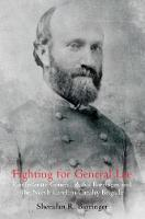 Fighting for General Lee Confederate General Rufus Barringer and the North Carolina Cavalry Brigade by Sheridan Barringer