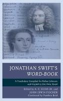 Jonathan Swift's Word-Book A Vocabulary Compiled for Esther Johnson and Copied in Her Own Hand by Panthea Reid