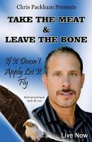 Take the Meat & Leave the Bone If It Doesn't Apply Let It Fly by Chris Packham