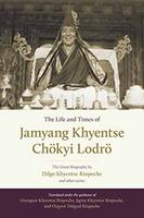 The Life And Times Of Jamyang Khyentse The Great Biography By Dilgo Khyentse Rinpoche And Other Stories by Dilgo Khyentse, Orgyen Tobgyal