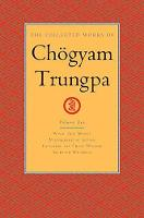 The Collected Works Of Chogyam Trungpa, Volume 10 Work, Sex, Money - Mindfulness in Action - Devotion and Crazy Wisdom - Selected Writings by Chogyam Trungpa