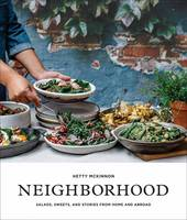 Neighborhood Salads, Sweets, and Stories from Home and Abroad by Hetty McKinnon
