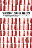 Chinese Nuclear Proliferation How Global Politics is Transforming China's Weapons Buildup and Modernization by Susan Turner Haynes