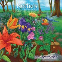 Nettie's Garden by Heather Rae Weseman