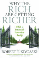 Why the Rich Are Getting Richer by Robert T. Kiyosaki, Tom Wheelwright