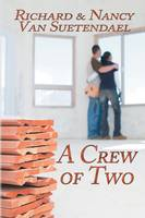A Crew of Two by Richard Van Suetendael, Nancy Van Suetendael