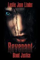 Revenant Blood Justice by Leslie Joan Linder
