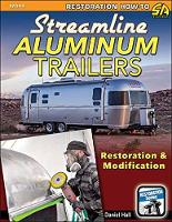 Streamline Aluminum Trailers Restoration and Modification by Daniel Hall