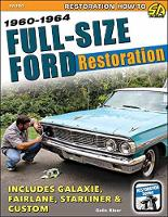 Full-Size Ford Restoration 1960-1964 by Colin Kleer