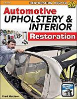 Automotive Upholstery and Interior Restoration by Fred Mattson